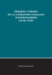 Gèneres i formes en la literatura catalana d'entreguerres (1918-1939)