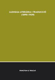 Llengua literària i traducció (1890–1939)