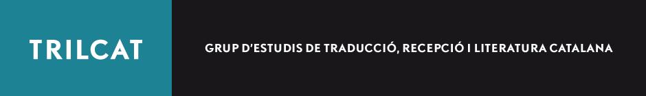 TRILCAT - Grup d'estudis de traducció, recepció i literatura catalana